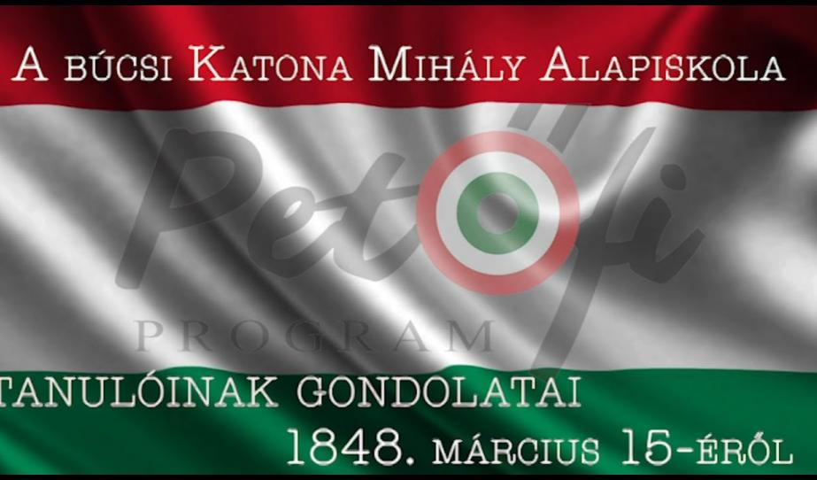 """""""Hazám, hazám, csendes hazám...""""  - A búcsi Katona Mihály Alapiskola tanulói 1848. március 15-ről"""